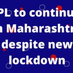 IPL to continue in Maharashtra despite new lockdown measures