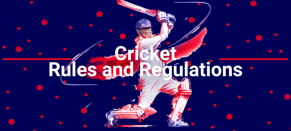 Rules and Regulations of Cricket